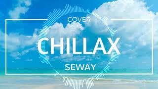Chillax - Farruko ft. Ky-Mani Marley | Cover by. Seway