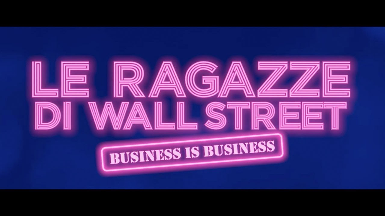 Le Ragazze Di Wall Street 2019 Italiano Youtube