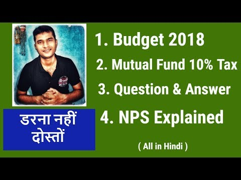 Mutual Fund 10% Tax | Q & A | NPS Explained | All in Hindi
