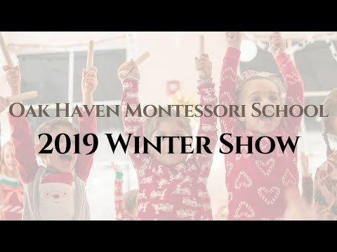 Oak Haven Montessori School Winter Show 2019