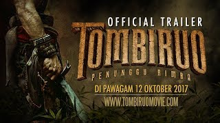 Video TOMBIRUO: PENUNGGU RIMBA - Official Trailer [HD] (DI PAWAGAM 12 OKTOBER 2017) download MP3, 3GP, MP4, WEBM, AVI, FLV April 2018