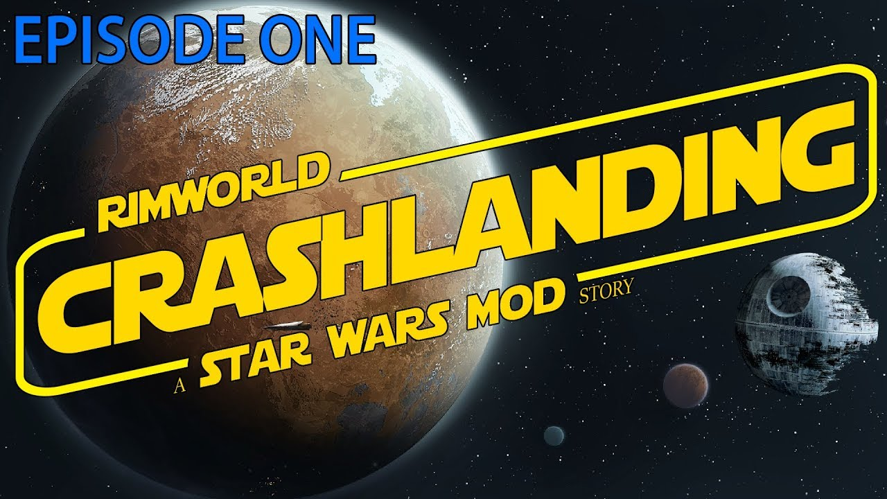 Rimworld - A Star Wars Story | Episode 1 [Star Wars Mod Playthrough]