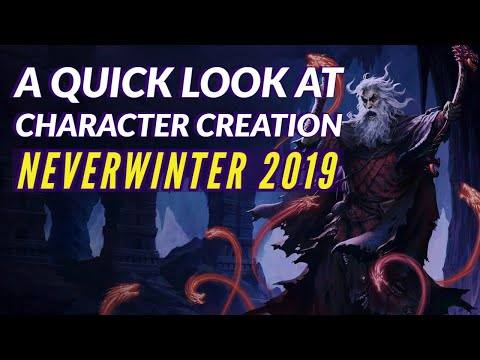 NEVERWINTER   Character Creation, Races & Classes 2019