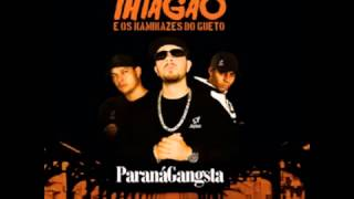 Paraná Gangsta   Thiagão e os Kamikaze do Gueto  CD Completo + Download