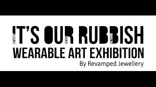Its Our Rubbish 2017 Wearable Art Exhibition