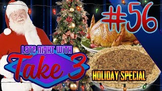 Late Night with Take 3 #56: Holiday Special