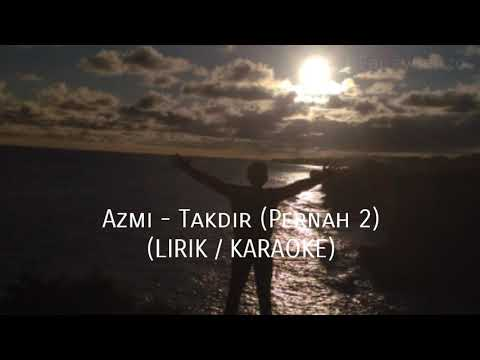 Azmi - Takdir (Pernah 2) Lirik/ Karaoke