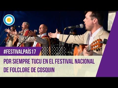 Festival País '17 - Por Siempre Tucu en la segunda luna del Festival Nacional de Folclore Cosquín