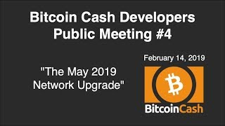 Bitcoin Cash Development video meeting #4 - February 14, 2019
