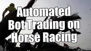 Trading on Betfair - Automated bot trading on horse racing