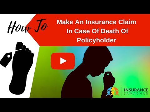 How To Make An Insurance Claim In Case Of Death Of Policyholder
