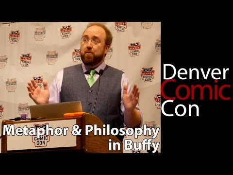 Denver Comic Con 2016: Metaphor and Philosophy in Buffy
