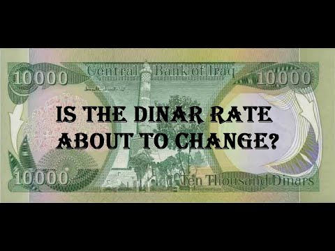 Is the Dinar rate about to change?