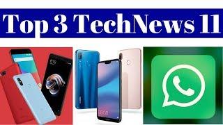 Top 3 TechNews 11 - Xiaomi Redmi Note 5 China Version,TP-Link Neffos N1,Huawei P20 Lite,WhatsApp.