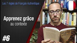 """Règle 6 """"Apprenez grâce au contexte"""" - Apprendre le français avec Français Authentique"""
