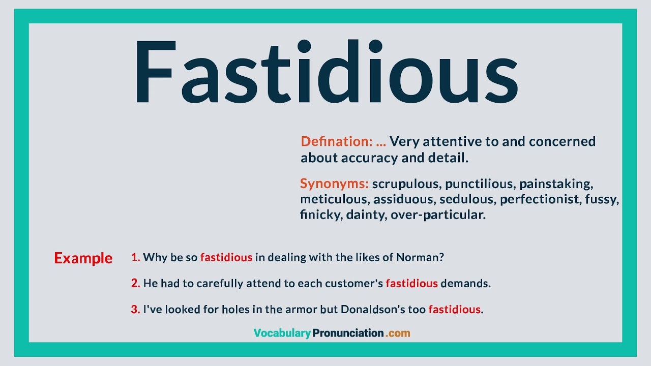 How To Pronounce Fastidious L Definition Meaning Example And Synonyms Of Fastidious By Vp Youtube