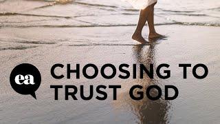 Choosing to Trust God