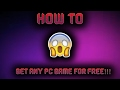 HOW TO GET ANY VIDEO GAME FREE 2017 NO VIRUS!!!!!!!!!!!!!!!!!!!!