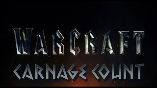 Warcraft (2016) Carnage Count