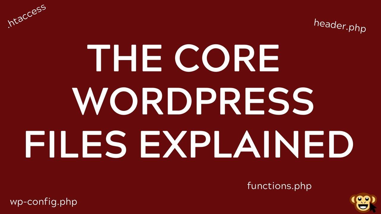 The CORE WordPress Files Explained