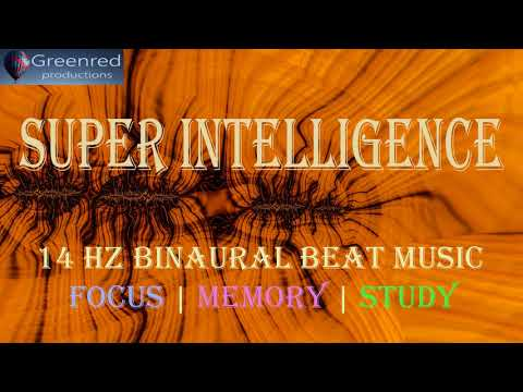 Super Intelligence Music with Binaural Beats, Memory Music, Focus Music, Concentration Music