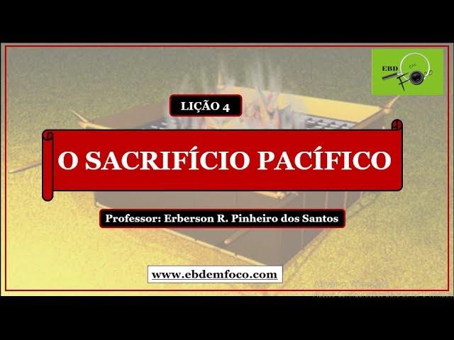 LIÇÃO 4 - O SACRIFÍCIO PACÍFICO