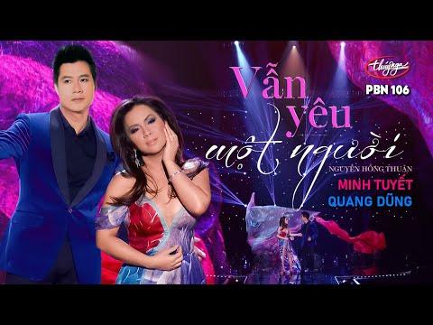 Quang Dũng & Minh Tuyết - Vẫn Yêu Một Người (Nguyễn Hồng Thuận) PBN 106