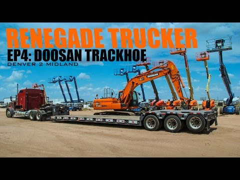 Renegade Trucker EP5 - Doosan Trackhoe, Colorado 2 Texas