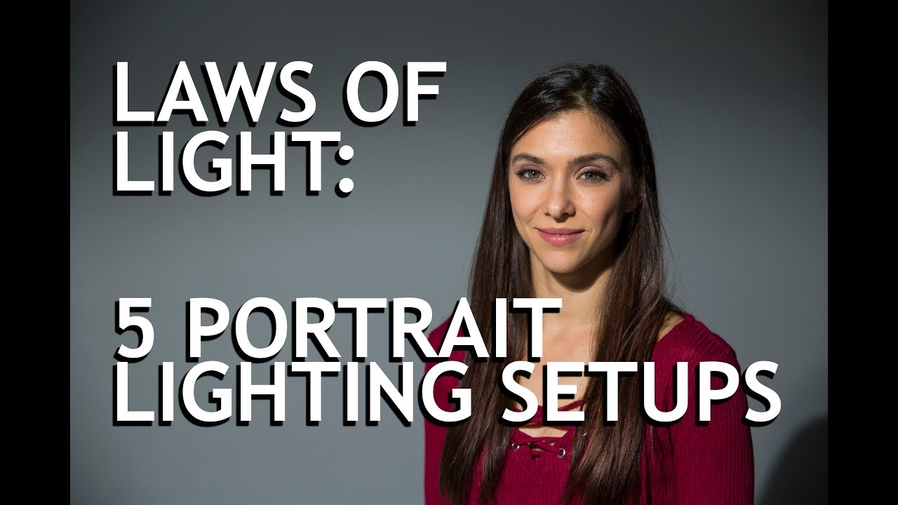 Laws Of Light 5 Portrait Lighting Setups
