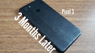 Pixel 3   3 Month Review SOLID PHONE