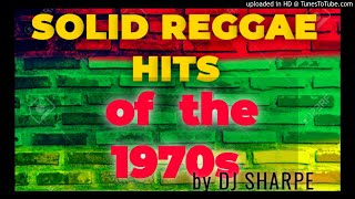 SOLID REGGAE HITS OF THE 1970s Ft. Marcia Griffiths, Bob Marley, Dennis Brown, John Holt