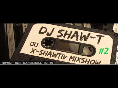 DJ Shaw-T - Live Mix Show #2 I Hip Hop / RnB / Dancehall / Top 40