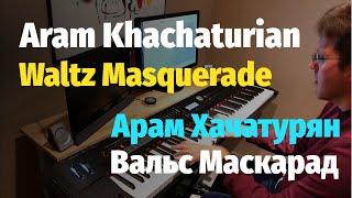 Aram Khachaturian - Waltz (Masquerade) // Арам Хачатурян - Вальс (Маскарад) - Piano Cover & Sheet