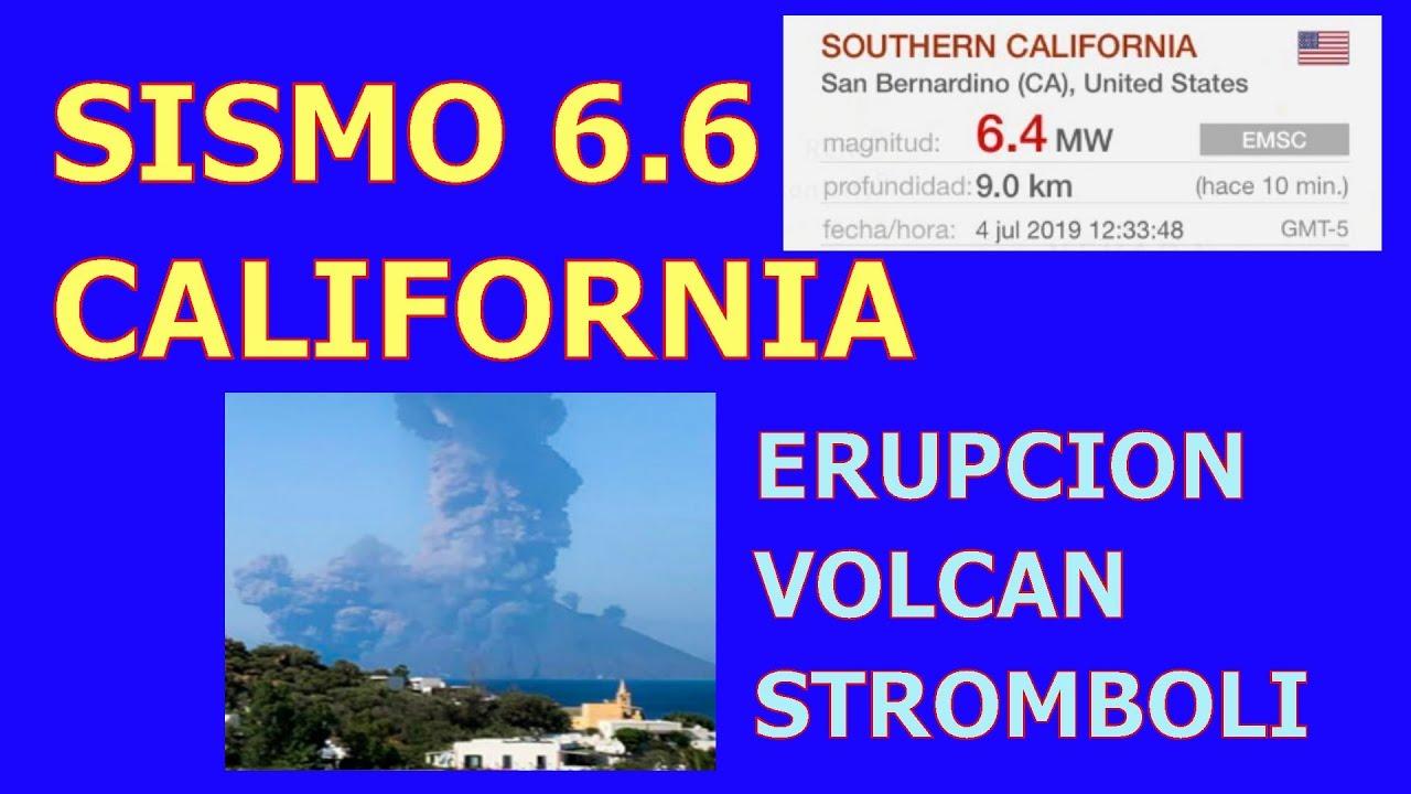 Sismo 6 6 En California Sigue Erupcion En El Volcan Stromboli Sismos De Volcan Stromboli California Volcanes