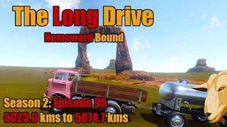 The Long Drive: Homeward Bound | Season 2 Episode 95 | 5023.0kms to 5074.7kms