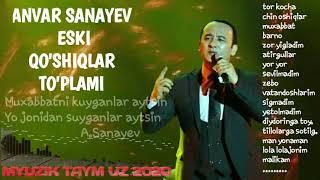 Anvar Sanayev Qo'shiqlar To'plami 🎶🔥✔