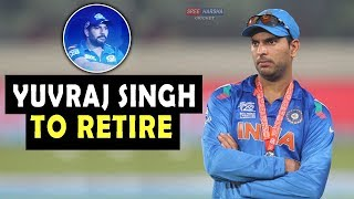 Yuvraj Singh to retire from International Cricket | Heart Breaking News 💔 | Retirement 😞