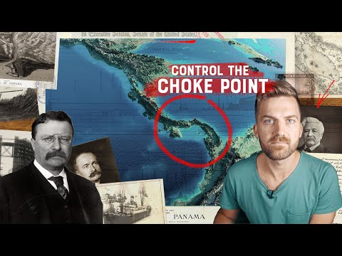 Control The Choke Point: How The US Stole The Panama Canal