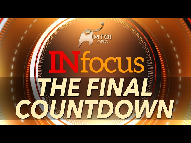 INFOCUS: The Final Countdown