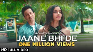 Official Video: Jaane Bhi De | Siddharth Singhal | Annsh Shekhawat | Latest Hindi Song