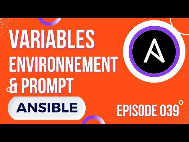 ANSIBLE - 39. VARIABLES D'ENVIRONNEMENT ET PROMPT