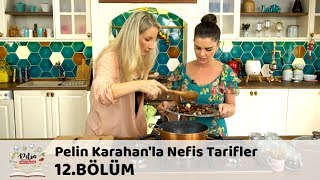 Pelin Karahan'la Nefis Tarifler 12.Bölüm (26 Eylül 2017)