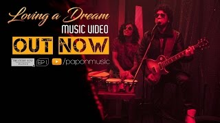 Papon - Loving A Dream | Official Music Video