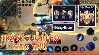 Game cuối lên Cao thủ bất ngờ khi Top Quillen VN bắt gặp Đấng Enzo VN trùm Top VN và cái kết