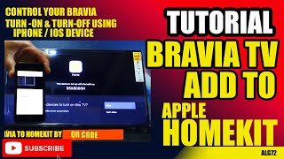 Two way to add your  Sony Bravia Smart tv to Apple Homekit accesories.