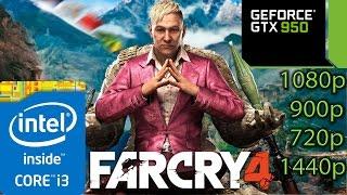 Far Cry 4 - GTX 950 - i3 (Simulated) - 8GB RAM - 1080p - 900p - 720p - 1440p