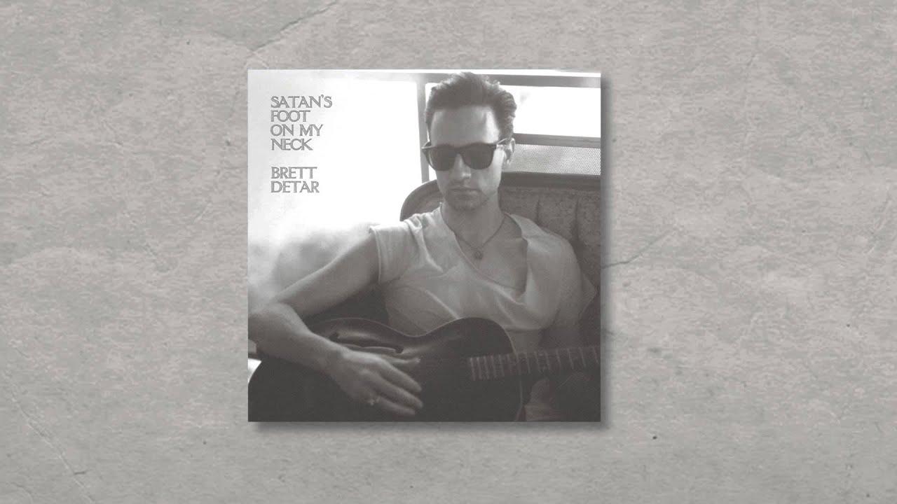 brett-detar-satans-foot-on-my-neck-official-recording-brett-detar