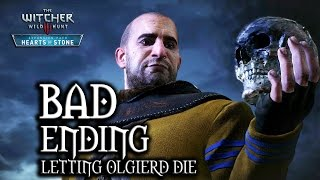 The Witcher 3: Wild Hunt - Hearts of Stone - Bad Ending (letting Olgierd die)