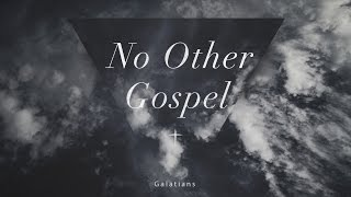 No Other Gospel: Liberated into Sonship