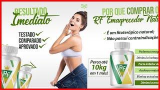 RF Emagrecedor Natural Depoimentos Reais - Como Perder Gordura Da Barriga Rapido